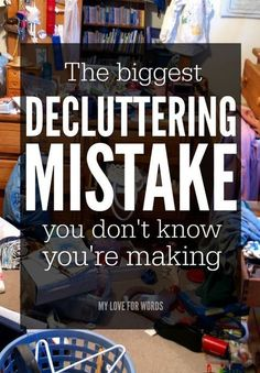 This simple mistake is hurting you decluttering efforts! Stop doing this and start making progress to a clutter-free life!
