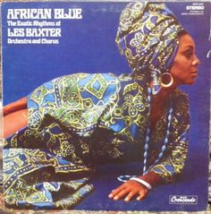 Les Baxter, orchestra & chorus. African blue. -Los Angeles, Calif., GNP Crescendo GNP-2047, stereo, n.d. Exotica record.