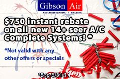 New Coupons for July! Firecracker Special! - $750 instant rebate on all new 14+ seer A/C Complete Systems! Get financed for that new unit now! Gibson Air offers financing through 3 different lending companies – call us today at 702-388-7771 for application details and rates!  Visit our website to view other July deals! www.gibsonair.com