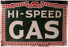 Sign used for Hi-Speed Gas.
