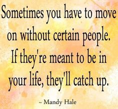 Move on quote via Carol's Country Sunshine on Facebook
