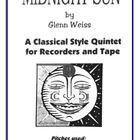 "FREE sheet music ""MIDNIGHT SUN"" - a classical style quintet  Midnight Sun is an amazingly simple piece for recorder that uses the notes: B, A and G..."