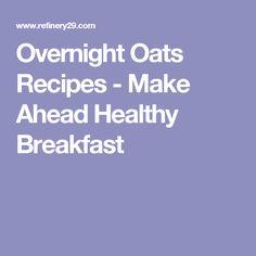 Overnight Oats Recipes - Make Ahead Healthy Breakfast