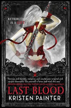 Last Blood (House of Comarre #5) by Kristen Painter {2013; final book}
