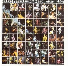 Grand Funk Railroad, Caught In The Act