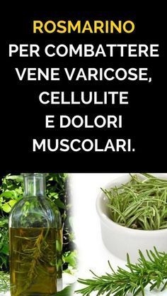 Rosmarino per combattere vene varicose, cellulite e dolori muscolari. Aloa Vera, Essential Oils Soap, Anti Cellulite, Loving Your Body, Calories, Medicinal Plants, Kraut, Face And Body, Beauty Care