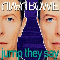 David Bowie - Jump They Say...  My favorite Bowie video and song. I wrote a fat philosophy (existentialism) term paper in one night with this song on repeat. Good times, those. Got an A. -Jay.