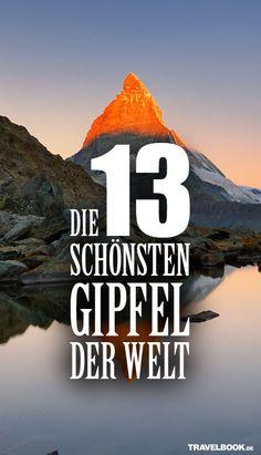 13 magische Berggipfel auf der ganzen Welt: http://www.travelbook.de/welt/Herrliche-Hoehepunkte-13-magische-Berggipfel-625206.html