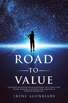Only 99 cents until October 31st. In The Road to Value, author, business leader and core values expert Irene Agunbiade offers you powerful methods proven to work over years of developing strong leaders, influential entrepreneurs and confident women and men from all walks of life.
