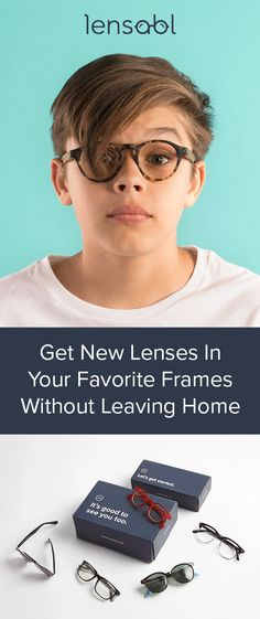 598354a19a Lensabl puts new lenses in your existing frames so you can save time and  money.