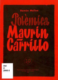 Molina, Ramón Polémica Maurín-Carrillo : problemas de la unificación revolucionaria / Ramón Molina. – Barcelona ; Palma de Mallorca : José J. de Olañeta, Editor, 1978. 62 p. : il. ; 22 cm. – (Pequeña biblioteca Calamus Scriptorius ; 19). D. L. B. 25654-1978. – ISBN 84-85354-14-1.