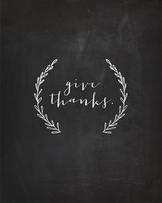 give thanks - chalkboard print Free Thanksgiving Printables, Happy Thanksgiving, Thanksgiving Recipes, Thanksgiving Messages, Thanksgiving Signs, Free Printables, Chalk It Up, Chalk Art, Give Thanks