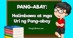 Ano Ang Pang-abay, Halimbawa Ng Pang-abay at Mga Uri Nito 🤔 📋 👍 Classroom Wall Decor, Classroom Walls, English Lesson Plans, English Lessons, El Filibusterismo, Noli Me Tangere, Filipino, How To Plan