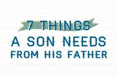 things a son needs from his father