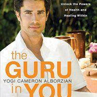 The Guru in You: A Personalized Program for Rejuvenating by Yogi Cameron Alborzian, AZW3, 0061898031, cookingebooks.info