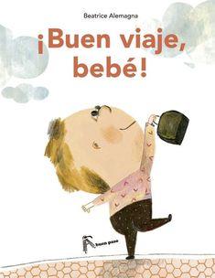 "Beatrice Alemagna. ""¡Buen viaje, bebé!"". Editorial A buen paso. (3 a 6 años). Illustration Au Crayon, Album Jeunesse, Childrens Books, Illustrators, Family Guy, Reading, Kids, Movie Posters, Fictional Characters"