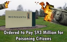 Monsanto Ordered to Pay $93 Million to Small Town for Poisoning Citizens!
