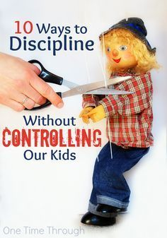 Find 10 ways to discipline kids without controlling them through punishment or rewards. Part of the positive parenting series at One Time Through.