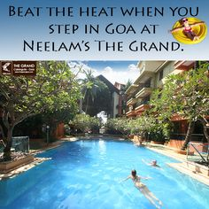 Its not so hot in Goa !  Book your vacation with Neelam's The Grand now !