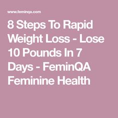 8 Steps To Rapid Weight Loss - Lose 10 Pounds In 7 Days - FeminQA Feminine Health