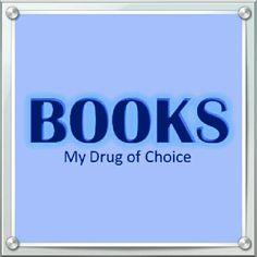 BOOKS... My Drug of Choice