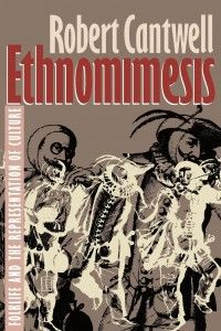 Ethnomimesis will fascinate all those intrigued by how we create and perpetuate our representations of folklife and culture. Ethnomimesis is Robert Cantwell's word for the process by which we take cultural influences, traditions, and practices to ourselves and then manifest them to others.