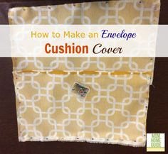 Step by step instructions on how to make a simple envelope cushion cover. This is a great way to get outdoor cushions for less! Chair Cushion Covers, Outdoor Cushion Covers, Outdoor Seat Cushions, Making Cushion Covers, Seat Covers, Envelope Cover, World Market Dining Chairs, Cushion Tutorial, How To Make An Envelope