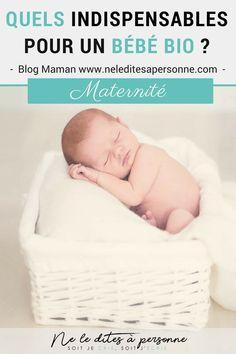 Quels indispensables pour un bébé bio ? Blog Maman Bordeaux Bio Ne le dites à Personne