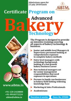 Certificate Program on Advanced Bakery Technology for Entry, Junior and Middle Level Managers, Entrepreneurs, Marketing & Sales Professionals and Academicians! Write now at aibtm for more details! Certificate Programs, Entry Level, Sales And Marketing, Bakery, Middle, Management, Technology, Writing, Education