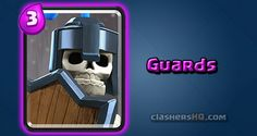 Find out all about the Clash Royale Guards Card. How to get Guards & attack/counter Guards effectively.