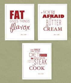 Julia Child Quotes- I would use this in the kitchen