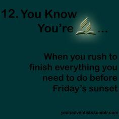 You know you're #Adventist when you rush to finish everything...before #Friday #sunset