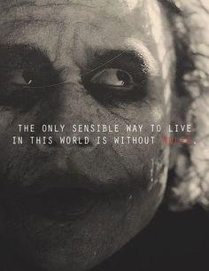 """""""La única manera sensata de vivir en este mundo, es sin reglas"""" -The Joker #TheDarkKnight (2008) #Quotes #MovieQuotes"""