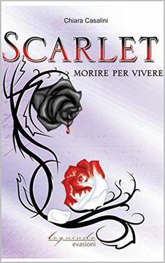 Scarlet: Morire per vivere di Chiara Casalini e altri, http://www.amazon.it/dp/B0113L9K6Y/ref=cm_sw_r_pi_dp_bg0Mvb08BF8EF