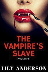 The Vampire's Slave Trilogy: BBW Dragon shifter romance series: A dark vampire romance story (The Vampire's Slave Trilogy (Vampire shifter romance story) Book