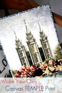Make your own canvas Temple print!  This would make a great Mother's Day gift and a fun Young Women activity!