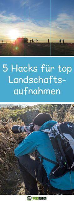 Bessere Landschaftsaufnahmen mit 5 einfachen Tipps.