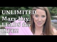 UNLIMITED MARY KAY LEADS for LIFE!! FABULOUS IDEA!!!
