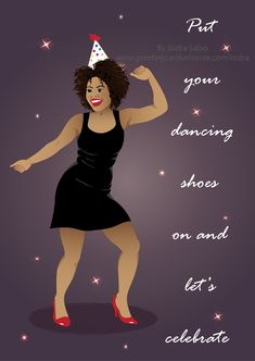 """The dancing queen"" Birthday card for women. This card has a happy and beautiful black woman with natural hair dancing the night away under the stars. She is wearing a short black dress, red shoes, red lips, and a birthday hat. The front the car says ""Put your dancing shoes on and let's celebrate."" Birthday Card for women, Afrocentric Card, African American Card. Original art by Isidra Sabio"