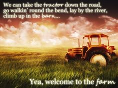 farming quotes and sayings | Welcome to the Farm -Luke Bryan