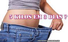 Aprenda uma super dieta para secar cinco quilos em 3 dias. Vale super a pena você aprender esta dieta de emergência, para aquela festa especial. CLIQUE E CONFIRA. http://www.aprendizdecabeleireira.com/2016/05/como-emagrecer-5-kg-em-3-dias.html
