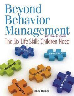 Beyond Behavior Management: The Six Life Skills Children Need