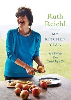 A First Look at Ruth Reichl's New Cookbook