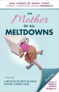 The Mother of All Meltdowns - Kindle edition by Crystal Ponti. Humor & Entertainment Kindle eBooks @ AmazonSmile.