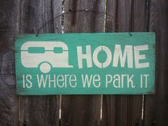 Home Is Where We Park It Sign  Trailer Decor by FarmhouseChicSigns, $19.95
