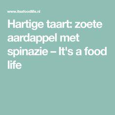 Hartige taart: zoete aardappel met spinazie – It's a food life