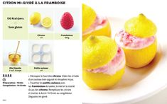 Citrons givrés à la framboise Mini Foods, Popsicles, Sweet Recipes, Cantaloupe, Good Food, Food And Drink, Ice Cream, Candy, Fruit