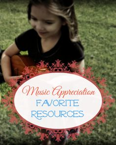 Favorite resources for homeschooling music appreciation - a list of books, CDs, and activities for music appreciation with elementary homeschool students