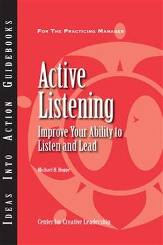 CCL's Active Listening: Improve Your Ability to Listen and Lead. Listening well is an essential component of good leadership. Learn how to become a more effective listener and leader by learning the skills of active listening. Available in print or ebook. $11.95 #ActiveListening