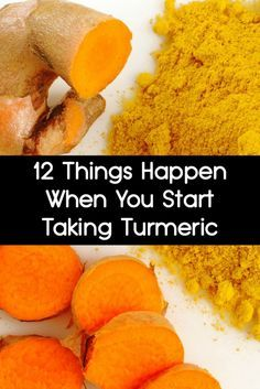12 Things Happen When You Start Taking Turmeric ~